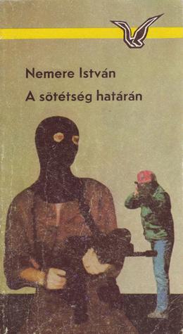 A sötétség határán [Albatrosz könyvek]  by  István Nemere