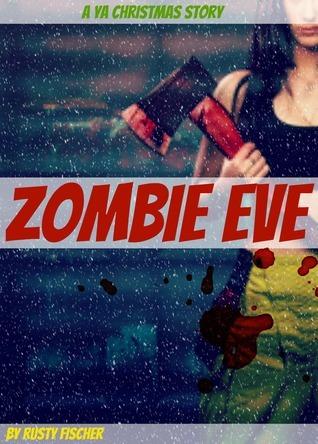 Zombie Eve: A YA Christmas Story Rusty Fischer