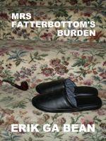 Mrs Fatterbottoms Burden Erik Ga Bean