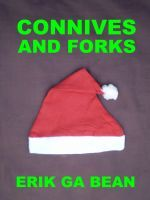 Connives and Forks Erik Ga Bean