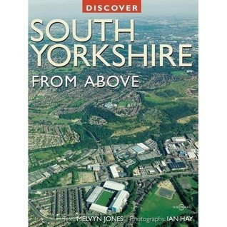 South Yorkshire From Above  by  Melvyn Jones