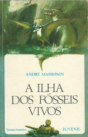 A Ilha dos Fósseis Vivos  by  Andre Massepain