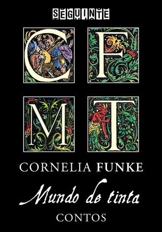 Contos - Mundo de Tinta  by  Cornelia Funke