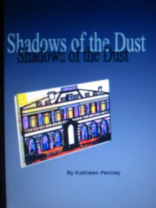 Shadows of the Dust Kathleen Penney
