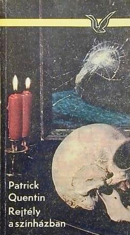 Rejtély a színházban [Albatrosz könyvek] Patrick Quentin