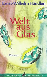 Welt aus Glas Ernst-Wilhelm Händler