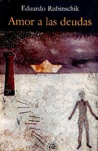 Amor a las deudas  by  Eduardo Rubinschik