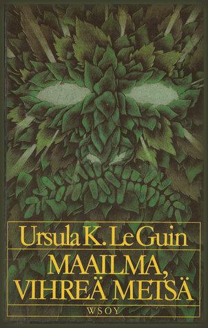 Maailma, vihreä metsä  by  Ursula K. Le Guin