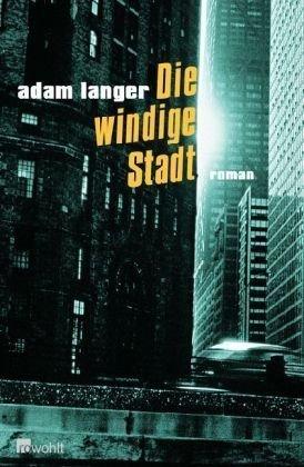 Die windige Stadt  by  Adam Langer