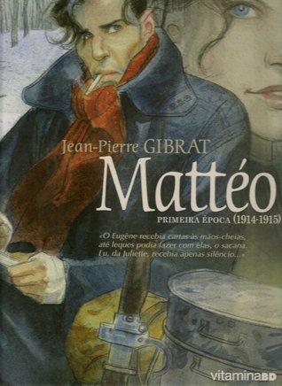 Mattéo: primeira época (1914-1915) (Mattéo, #1)  by  Jean-Pierre Gibrat