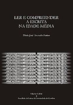 Ler e Compreender a Escrita na Idade Média  by  Maria José Azevedo Santos