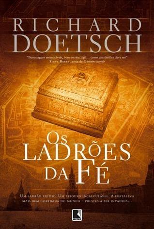 Os Ladrões da Fé  by  Richard Doetsch