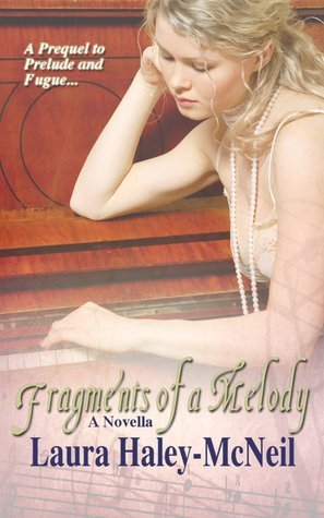 Fragments of a Melody  by  Laura Haley-McNeil