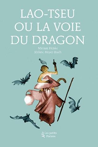 Lao-Tseu ou la Voie du dragon Miriam Henke