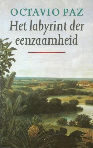 Het labyrint der eenzaamheid Octavio Paz