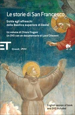 Le Storie di San Francesco: Guida agli affreschi della Basilica superiore di Assisi  by  Chiara Frugoni
