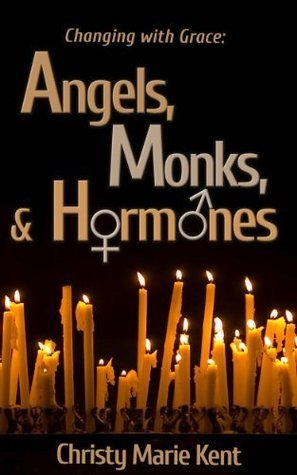 Angels, Monks, And Hormones  by  Christy Marie Kent