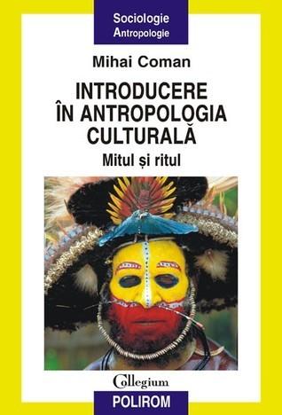 Introducere in antropologia culturala - mitul si ritul Mihai Coman