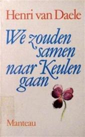 We zouden samen naar Keulen gaan Henri van Daele