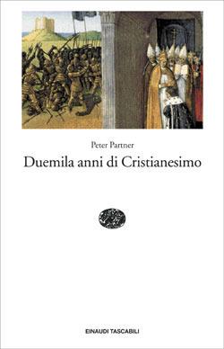 Duemila anni di Cristianesimo Peter Partner