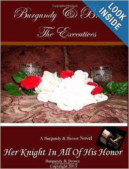 Burgundy & Browns,The Executives, Her Knight In All Of His Honor Lawana Dinkins