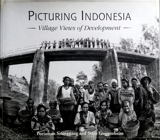 Picturing Indonesia: Village Views of Development Poriaman Sitanggang