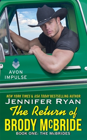 The Return of Brody McBride (The McBrides, #1)  by  Jennifer Ryan