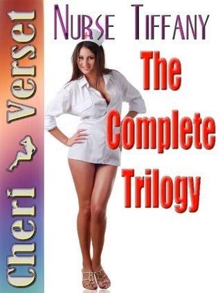 Nurse Tiffany: The Complete Trilogy Cheri Verset