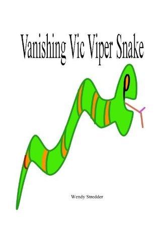 Vanishing Vic Viper Snake Wendy Stredder