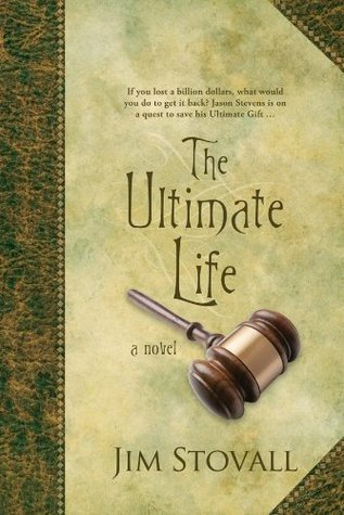 The Ultimate Life: A Novel (The Ultimate Gift Series) Jim Stovall