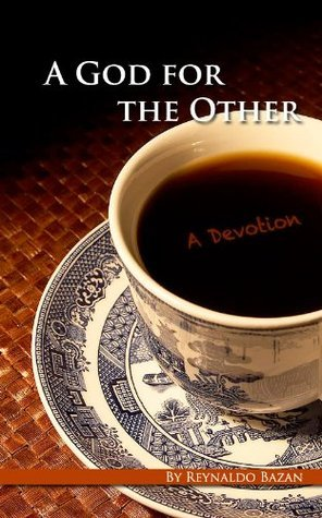 A God for the Other: A Devotion Reynaldo Bazan