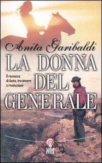 La donna del generale Anita Garibaldi