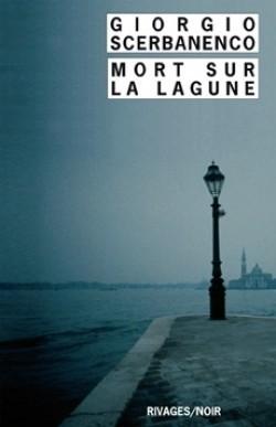 Mort sur la lagune  by  Giorgio Scerbanenco