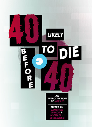 40 Likely to Die Before 40: An Introduction to Alt Lit Cameron Pierce