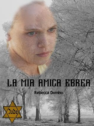 La mia amica ebrea Rebecca Domino