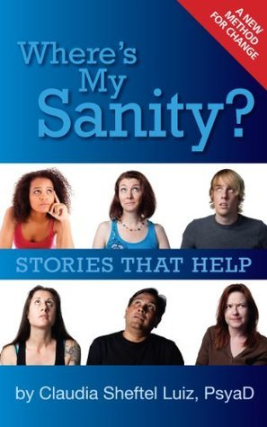 Wheres My Sanity? Stories that Help  by  Claudia Luiz