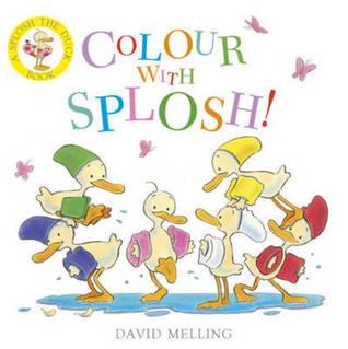 Colour With Splosh (Splosh #2)  by  David Melling