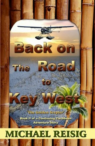 Back On The Road To Key West  by  Michael Reisig