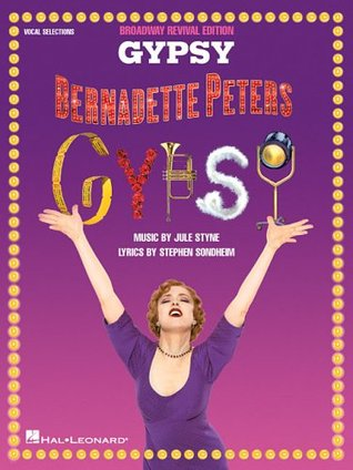 Gypsy - Broadway Revival Edition  by  Bernadette Peters