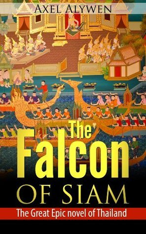 The Falcon of Siam  by  Axel Alywen