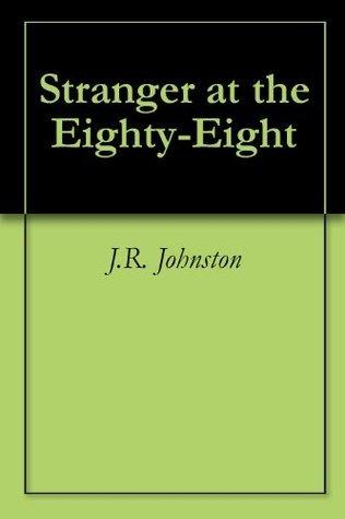 Stranger at the Eighty-Eight J.R. Johnston