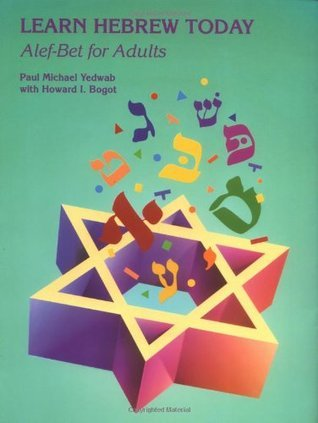 Learn Hebrew Today: Alef-Bet for Adults Paul Michael Yedwab