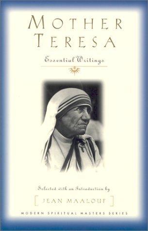 Mother Teresa: Essential Writings (Modern Spiritual Masters Series) Jean Maalouf