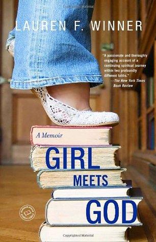 Girl Meets God  by  Lauren F. Winner