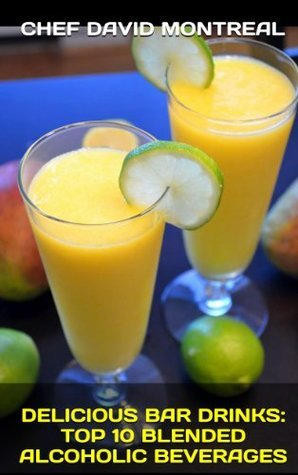Delicious Bar Drinks: Top 10 Blended Alcoholic Beverages  by  Delicious Drinks