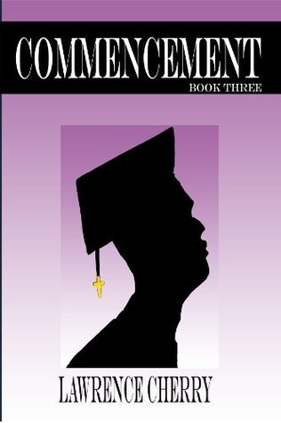 Commencement Book Three Lawrence Cherry