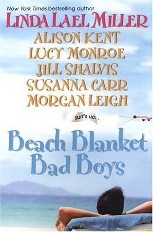 Beach Blanket Bad Boys Linda Lael Miller