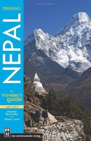 Trekking Nepal: A Travelers Guide 8th Ed  by  Stephen Bezruchka