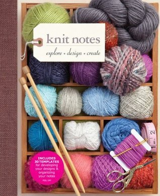 Knit Notes: Explore * Design * Create Nadine Curtis