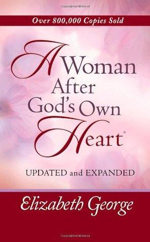 Eine Frau Nach Dem Herzen Gottesbiblische Studien Über Ein Gesegnetes Leben Elizabeth George